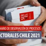 Seminario de Observación de Procesos Electorales Chile 2021: 29 y 30 de marzo.